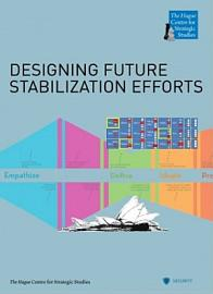 DESIGNING FUTURE STABILIZATION EFFORTS
