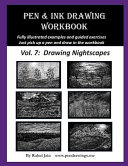 Pen And Ink Drawing Workbook Vol  7  Learn To Draw Nightscapes