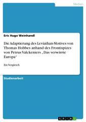"""Die Adaptierung des Leviathan-Motives von Thomas Hobbes anhand des Frontispizes von Petrus Valckeniers """"Das verwirrte Europa"""": Ein Vergleich"""