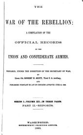 The War of the Rebellion: A Compilation of the Official Records of the Union and Confederate Armies, Volume 12, Part 2