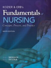Kozier & Erb's Fundamentals of Nursing: Edition 9