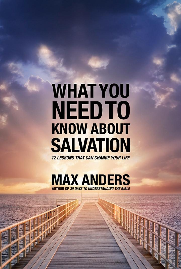 What You Need to Know About Salvation
