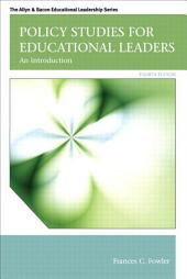 Policy Studies for Educational Leaders: An Introduction, Edition 4