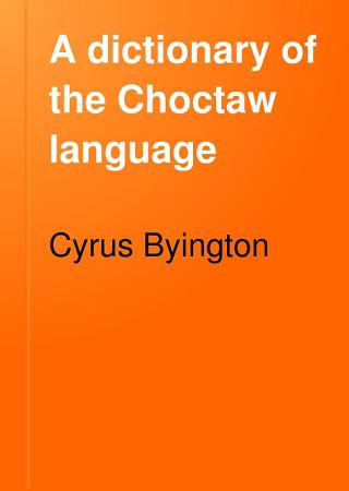 A Dictionary of the Choctaw Language PDF