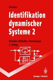 Identifikation dynamischer Systeme 2: Besondere Methoden, Anwendungen, Ausgabe 2