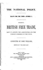 British Free Trade, how it Affects the Agriculture and the Foreign Commerce of the Union
