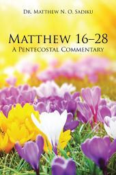 Matthew 1628: A Pentecostal Commentary