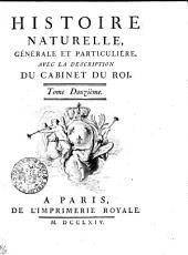 Histoire Naturelle, Générale Et Particuliére, Avec La Description Du Cabinet Du Roi: Tome Douzième, Volume12