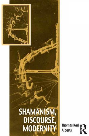 Shamanism, Discourse, Modernity