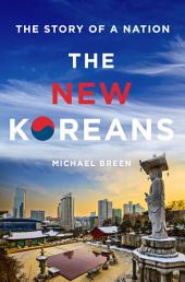The New Koreans: The Story of a Nation, Edition 3