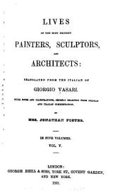 Vasari's Lives of the Most Eminent Painters, Sculptors, and Architects: Volume 5