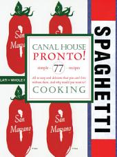 Canal House Cooking, Volume N° 8: Pronto!