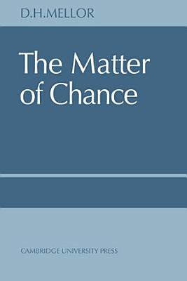 The Matter of Chance