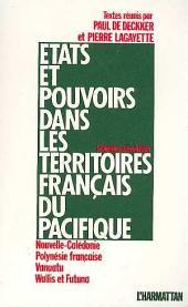 Etats et pouvoirs dans les territoires français du Pacifique
