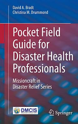 Pocket Field Guide for Disaster Health Professionals