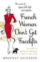 French Women Don t Get Facelifts PDF