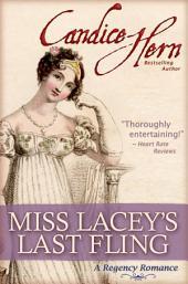 Miss Lacey's Last Fling (A Regency Romance)