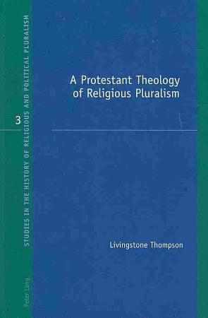 A Protestant Theology of Religious Pluralism PDF