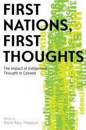 First Nations, First Thoughts: The Impact of Indigenous Thought in Canada