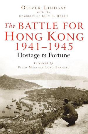 The Battle For Hong Kong 1941-1945