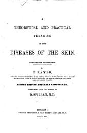 A Theoretical and Practical Treatise on the Diseases of the Skin
