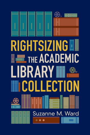 Rightsizing the Academic Library Collection PDF