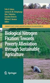Biological Nitrogen Fixation: Towards Poverty Alleviation through Sustainable Agriculture: Proceedings of the 15th International Nitrogen Fixation Congress and the 12th International Conference of the African Association for Biological Nitrogen Fixation