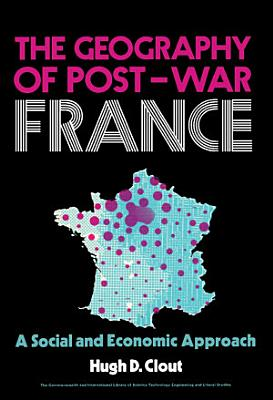 The Geography of Post War France PDF