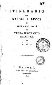 Itinerario da Napoli a Lecce e nella provincia di Terra d'Otranto nell'anno 1818. Di G. C.G