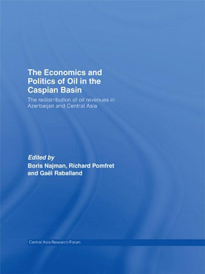 The Economics and Politics of Oil in the Caspian Basin PDF
