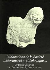 Publications de la Société historique et archéologique dans le Limbourg: Volumes 43-44