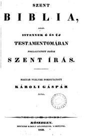 Szent Biblia, fordíttatott Károli G. által