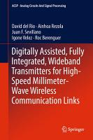 Digitally Assisted  Fully Integrated  Wideband Transmitters for High Speed Millimeter Wave Wireless Communication Links PDF