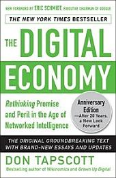 The Digital Economy ANNIVERSARY EDITION: Rethinking Promise and Peril in the Age of Networked Intelligence: Edition 2
