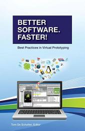 Better Software. Faster!: Best Practices in Virtual Prototyping