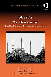 Shari'a As Discourse: Legal Traditions and the Encounter with Europe