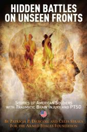 Hidden Battles on Unseen Fronts: Stories of American Soldiers with Traumatic Brain Injury and PTSD