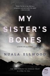 My Sister's Bones: A Novel of Suspense