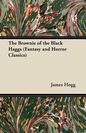 The Brownie of the Black Haggs (Fantasy and Horror Classics)