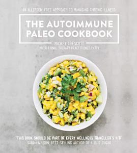 The Autoimmune Paleo Cookbook Book