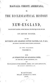Magnalia Christi Americana: book 4. Sal gentium. 1853. book 5. Acts and monuments. 1853. book 6. Thaumaturgus. 1853. book 7. Ecclesiarum prælia. 1853