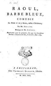 Raoul, barbe bleue: comédie en prose et en 3 actes, mêlée d'ariettes
