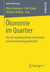 Ökonomie im Quartier: Von der sozialräumlichen Intervention zur Postwachstumsgesellschaft