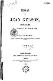 Essai sur Jean Gerson, chancelier de l'université et de l'église de Paris