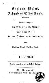England, Wales, Irland und Schottland: Erinnerungen an Natur und Kunst aus einer Reise in den Jahren 1802 und 1803, Band 1