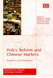 Policy Reform and Chinese Markets: Progress and Challenges