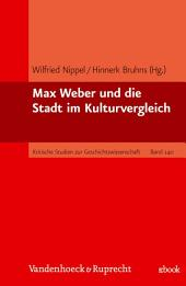 Max Weber und die Stadt im Kulturvergleich