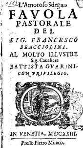 L'amoroso sdegno favola pastorale del sig. Francesco Bracciolini. Al molto illustre sig. caualiere Battista Guarini