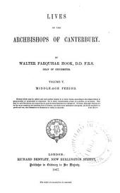 Lives of the Archbishops of Canterbury: Volume 5