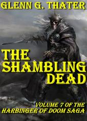 The Shambling Dead (Harbinger of Doom - Volume 7): Epic Fantasy Saga